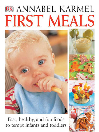First Meals Revised by Annabel Karmel