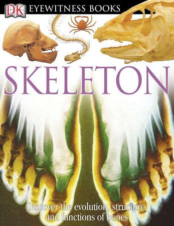 DK Eyewitness Books: Skeleton by Steve Parker
