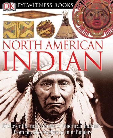 DK Eyewitness Books: North American Indian by David Murdoch