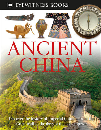 DK Eyewitness Books: Ancient China by Arthur Cotterell
