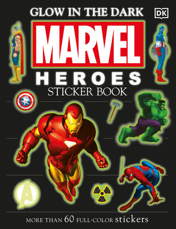 Ultimate Sticker Book: Glow in the Dark: Marvel Heroes by DK