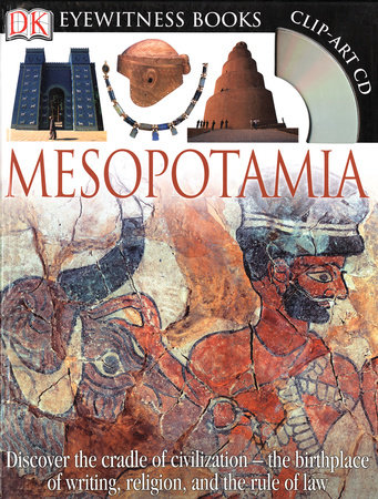 DK Eyewitness Books: Mesopotamia by Philip Steele and John Farndon