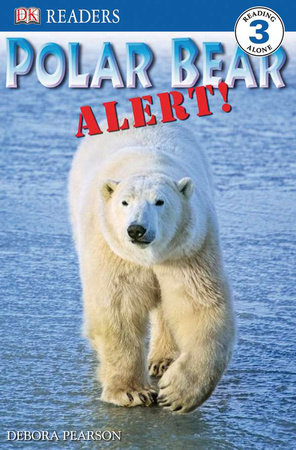 DK Readers L3: Polar Bear Alert! by Debora Pearson