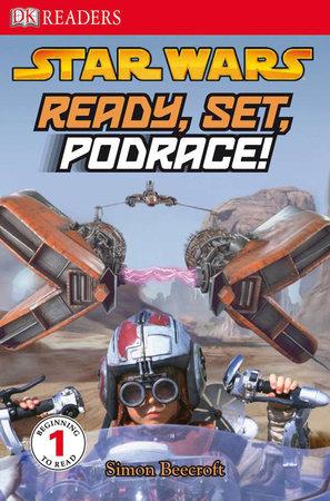DK Readers L1: Star Wars: Ready, Set, Podrace! by Simon Beecroft