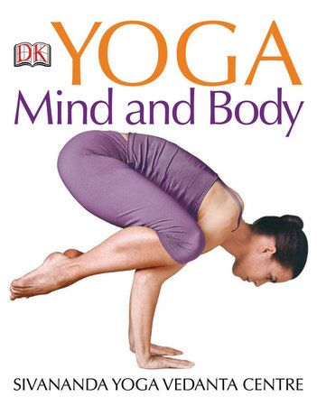 Yoga Mind and Body by Sivananda Yoga Vedanta Centre