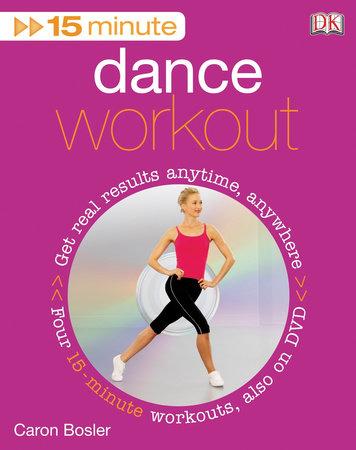 15 Minute Dance Fitness by Caron Bosler