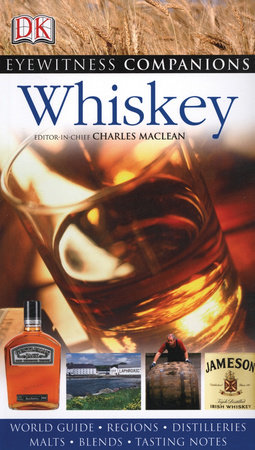 Eyewitness Companions: Whiskey by Charles Maclean