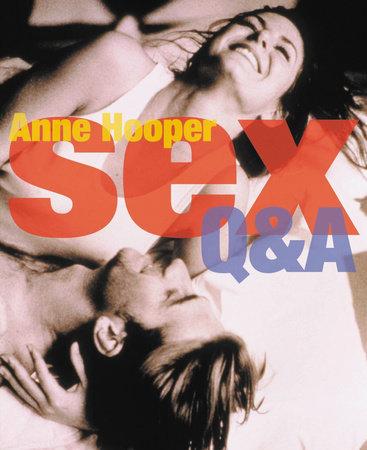 Sex Q & A by Anne Hooper