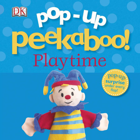Pop-Up Peekaboo! Playtime by DK Publishing