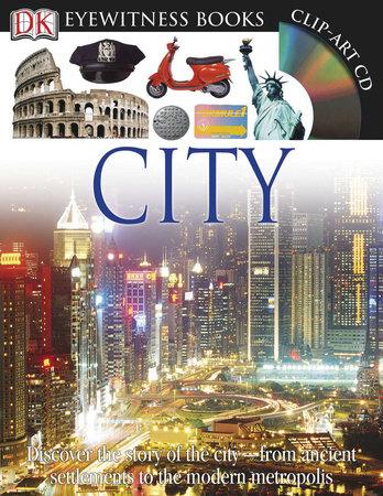 DK Eyewitness Books: City by Philip Steele