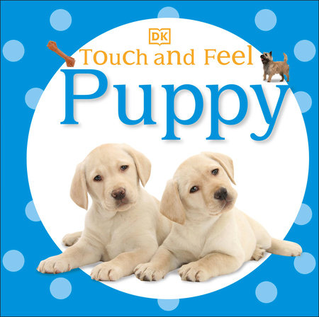 Touch and Feel: Puppy by DK