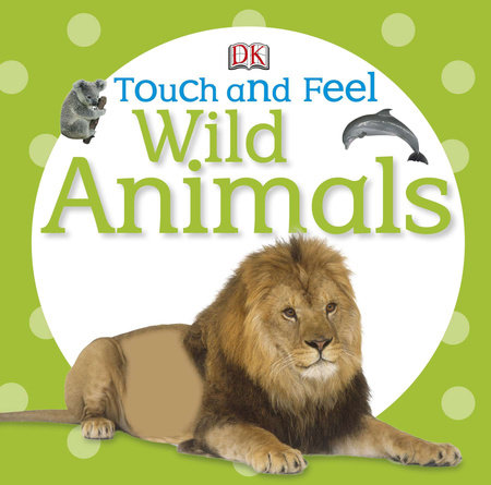 Touch and Feel: Wild Animals by DK