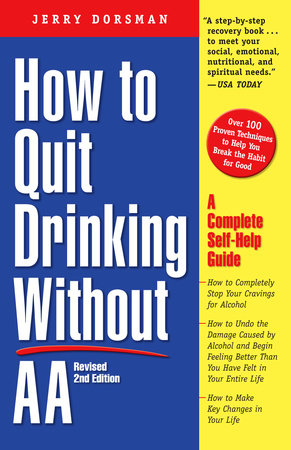 How to Quit Drinking Without AA, Revised 2nd Edition by Jerry Dorsman