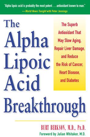 The Alpha Lipoic Acid Breakthrough by Burt Berkson