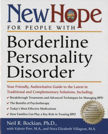 New Hope for People with Borderline Personality Disorder by Neil R. Bockian, Ph.D., Nora Elizabeth Villagran and Valerie Ma Porr
