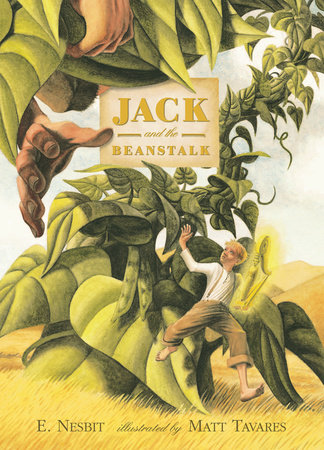 Jack and the Beanstalk by E. Nesbit