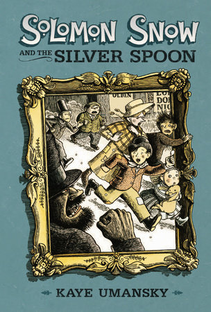 Solomon Snow and the Silver Spoon by Kaye Umansky