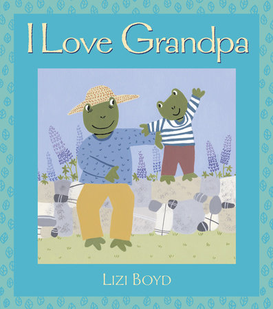 I Love Grandpa by Lizi Boyd