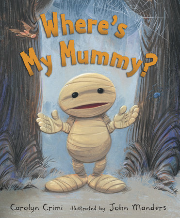 Where's My Mummy? by Carolyn Crimi