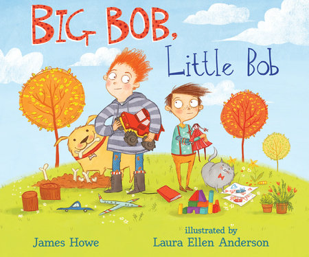 Big Bob, Little Bob by James Howe