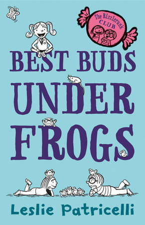 The Rizzlerunk Club: Best Buds Under Frogs by Leslie Patricelli