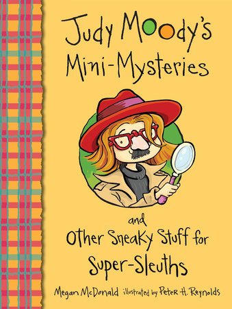 Judy Moody's Mini-Mysteries and Other Sneaky Stuff for Super-Sleuths by Megan McDonald