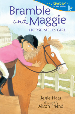 Bramble and Maggie: Horse Meets Girl by Jessie Haas