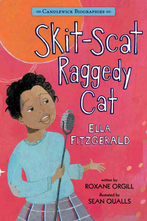 Skit-Scat Raggedy Cat: Candlewick Biographies by Roxane Orgill