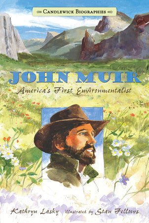 John Muir: Candlewick Biographies by Kathryn Lasky