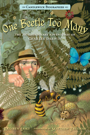 One Beetle Too Many: Candlewick Biographies by Kathryn Lasky