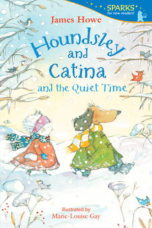 Houndsley and Catina and the Quiet Time by James Howe
