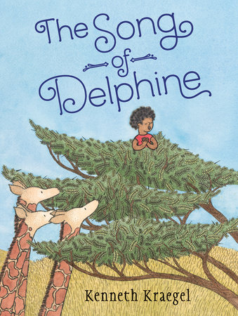 The Song of Delphine by Kenneth Kraegel