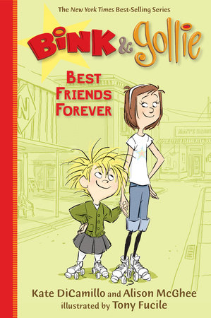 Bink and Gollie: Best Friends Forever by Kate DiCamillo and Alison McGhee