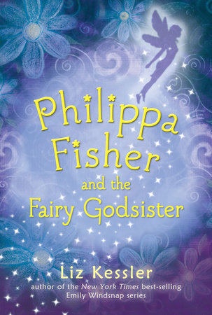 Philippa Fisher and the Fairy Godsister by Liz Kessler