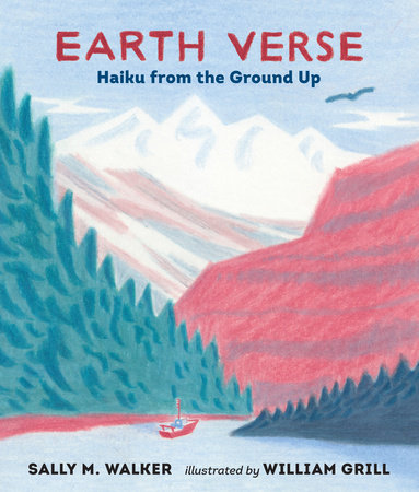 Earth Verse: Haiku from the Ground Up by Sally M. Walker