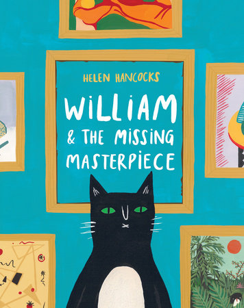William & the Missing Masterpiece by Helen Hancocks