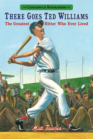 There Goes Ted Williams: Candlewick Biographies