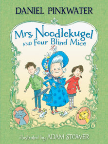 Mrs. Noodlekugel and Four Blind Mice