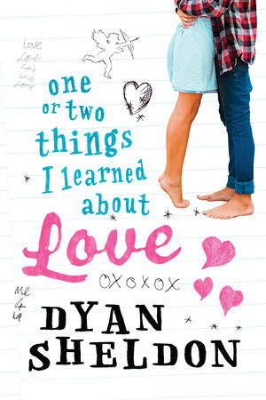One or Two Things I Learned About Love by Dyan Sheldon