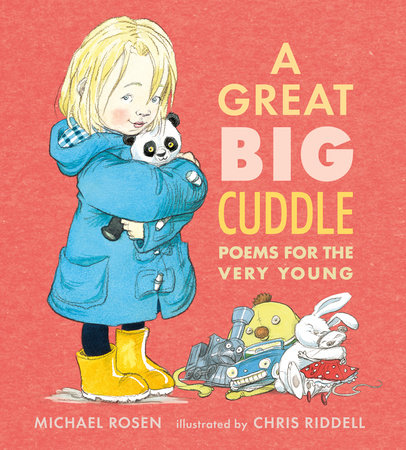 A Great Big Cuddle: Poems for the Very Young by Michael Rosen