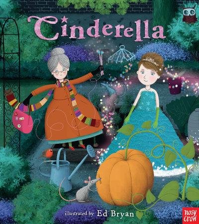 Cinderella: A Nosy Crow Fairy Tale by Nosy Crow