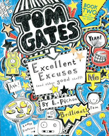 Tom Gates: Excellent Excuses (and Other Good Stuff) by L. Pichon