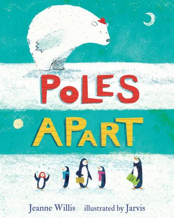 Poles Apart by Jeanne Willis