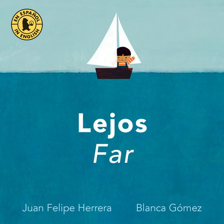 Lejos / Far by Juan Felipe Herrera