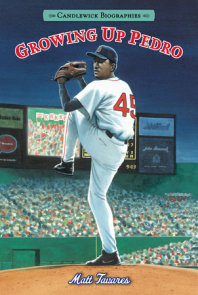 Growing Up Pedro: Candlewick Biographies