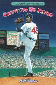 Growing Up Pedro: Candlewick Biographies