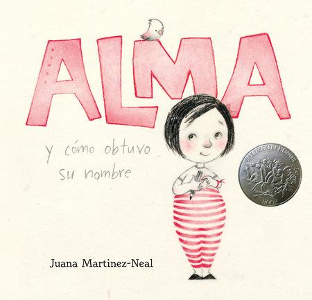 Alma y cómo obtuvo su nombre by Juana Martinez-Neal