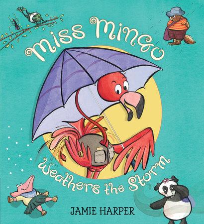 Miss Mingo Weathers the Storm by Jamie Harper
