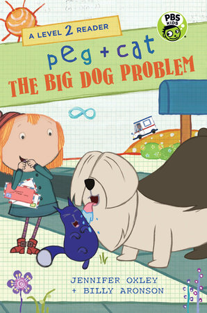 Peg + Cat: The Big Dog Problem: A Level 2 Reader