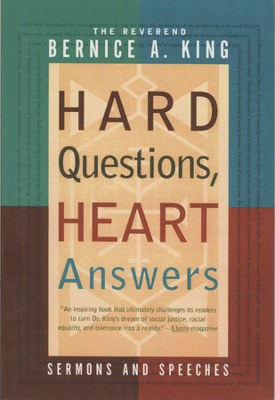 Hard Questions, Heart Answers by Bernice A. King
